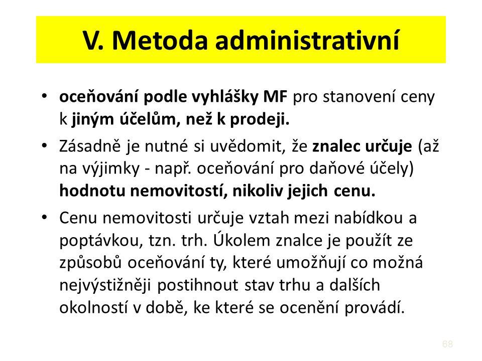 V. Metoda administrativní
