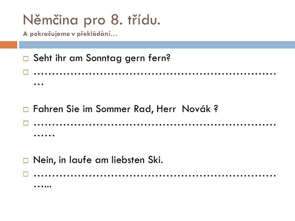 Němčina pro 8. třídu. A pokračujeme v překládání…