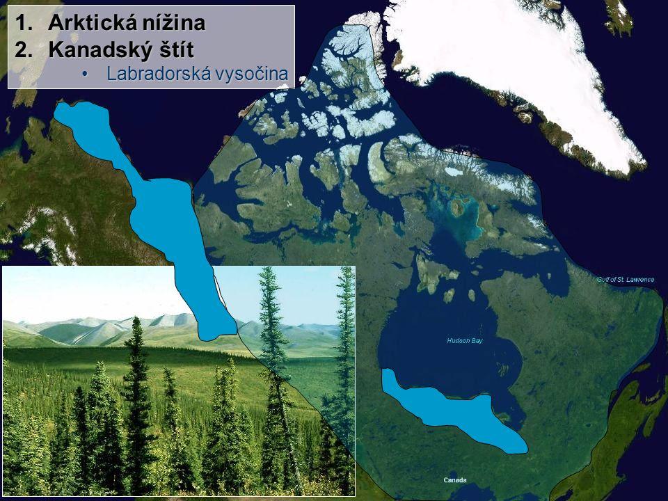 Arktická nížina Kanadský štít Labradorská vysočina
