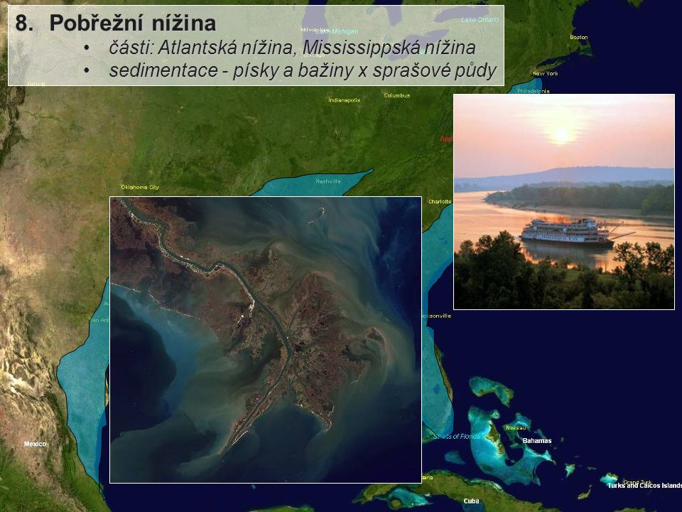 8. Pobřežní nížina části: Atlantská nížina, Mississippská nížina