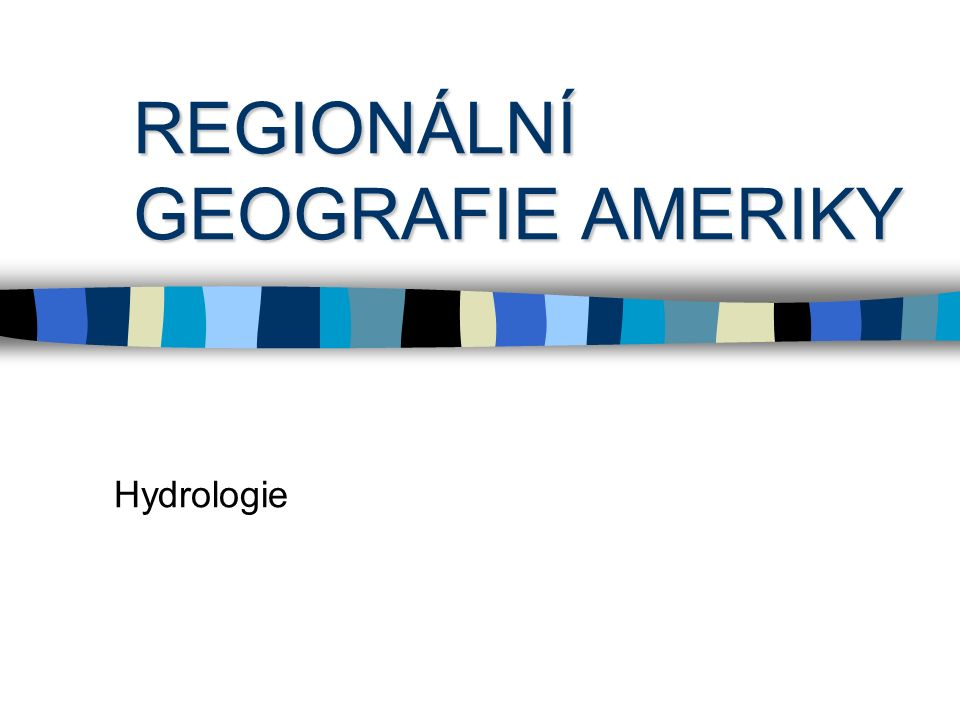 REGIONÁLNÍ GEOGRAFIE AMERIKY