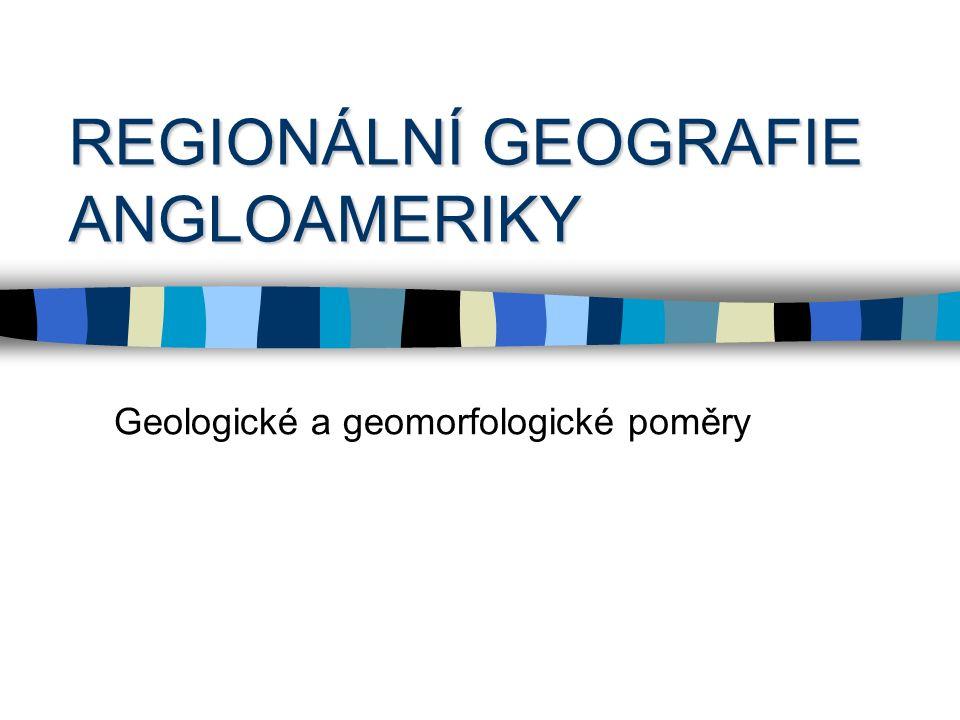 REGIONÁLNÍ GEOGRAFIE ANGLOAMERIKY