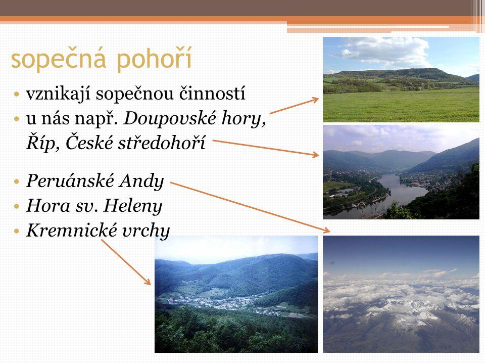 sopečná pohoří vznikají sopečnou činností u nás např. Doupovské hory,