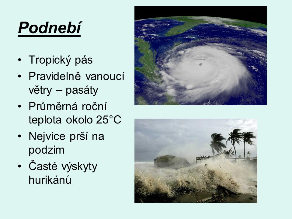Podnebí Tropický pás Pravidelně vanoucí větry – pasáty