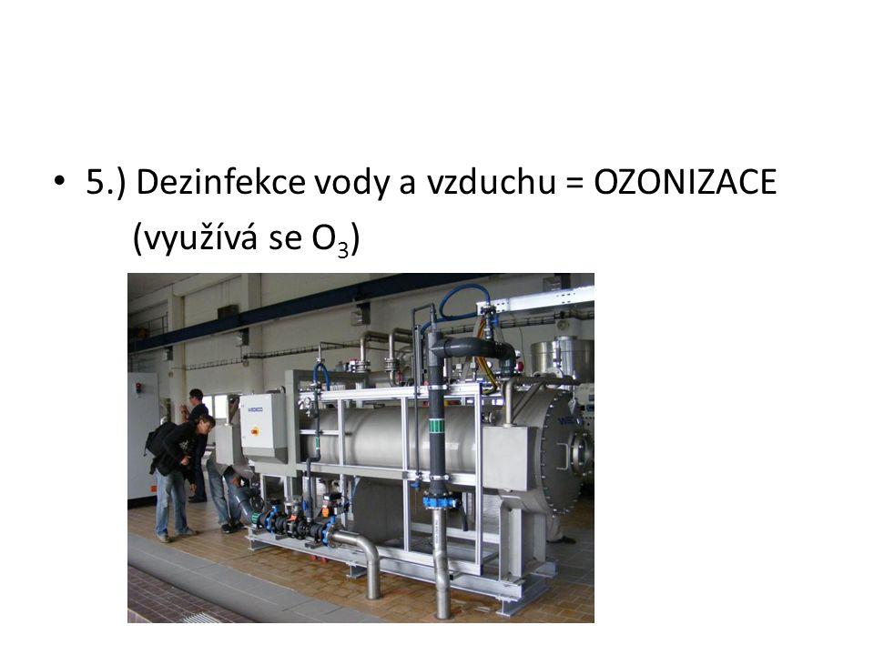 5.) Dezinfekce vody a vzduchu = OZONIZACE
