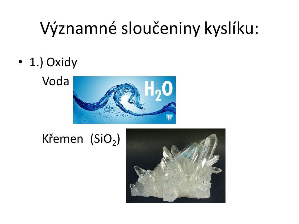 Významné sloučeniny kyslíku: