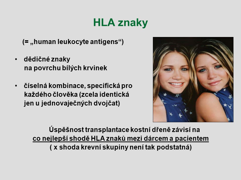 "HLA znaky (= ""human leukocyte antigens ) dědičné znaky"