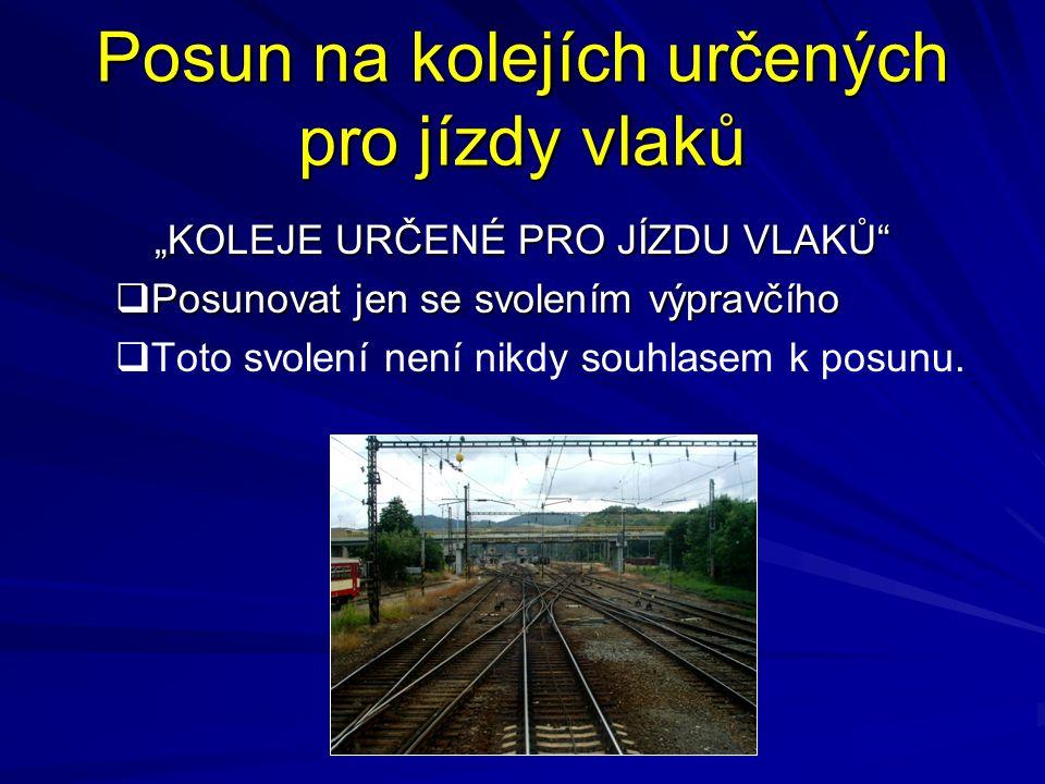 Posun na kolejích určených pro jízdy vlaků
