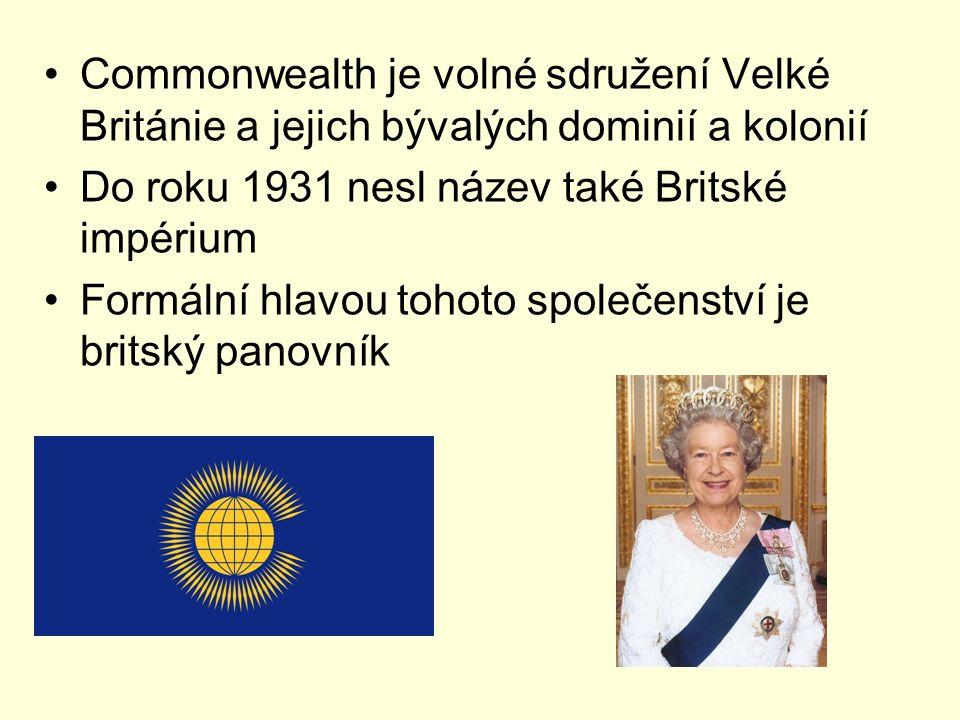 Commonwealth je volné sdružení Velké Británie a jejich bývalých dominií a kolonií