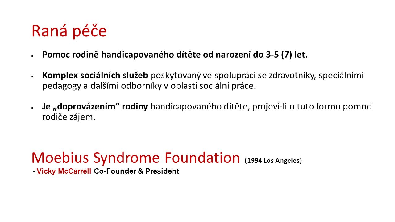 Raná péče Moebius Syndrome Foundation (1994 Los Angeles)