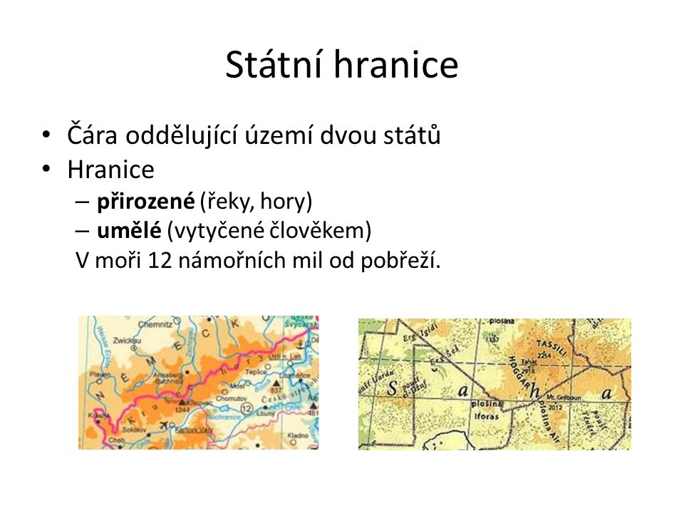 Státní hranice Čára oddělující území dvou států Hranice