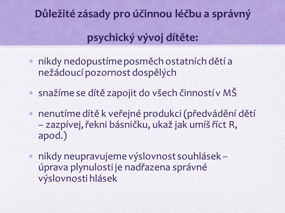 Důležité zásady pro účinnou léčbu a správný psychický vývoj dítěte: