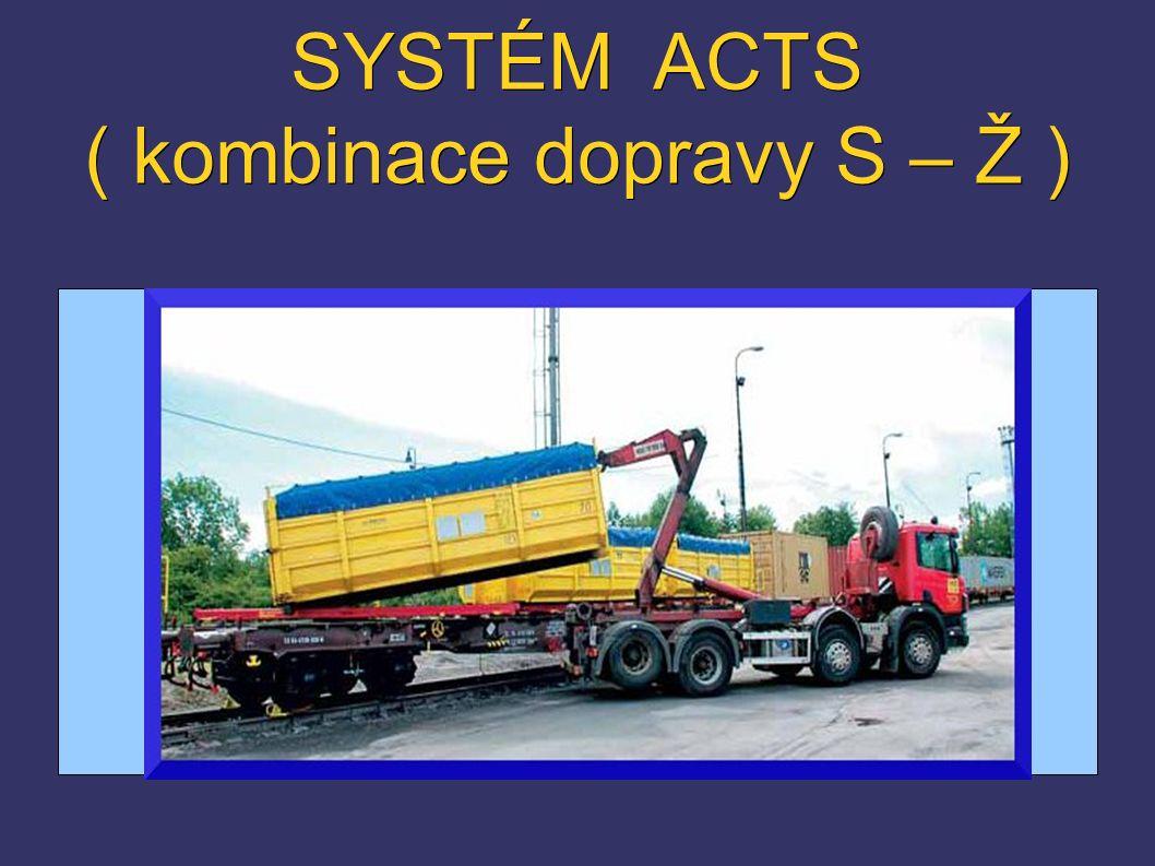 SYSTÉM ACTS ( kombinace dopravy S – Ž )