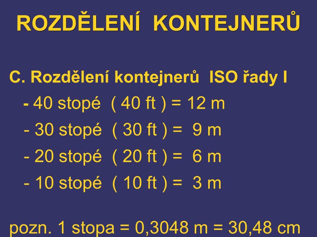 ROZDĚLENÍ KONTEJNERŮ - 30 stopé ( 30 ft ) = 9 m