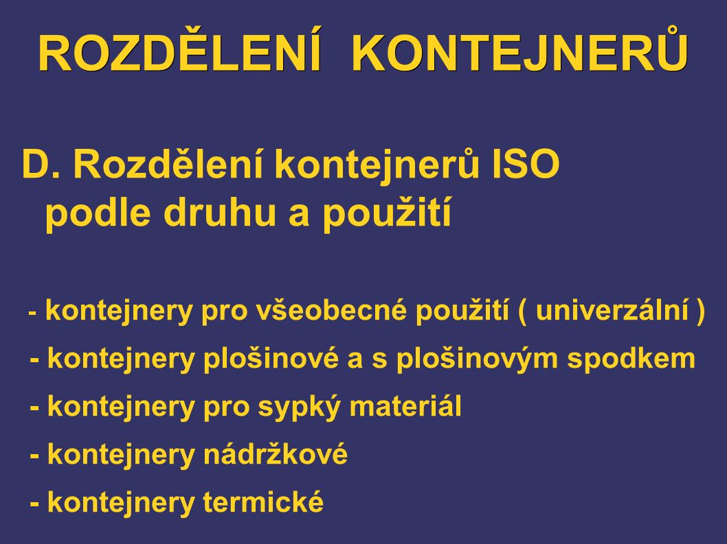 ROZDĚLENÍ KONTEJNERŮ D. Rozdělení kontejnerů ISO podle druhu a použití