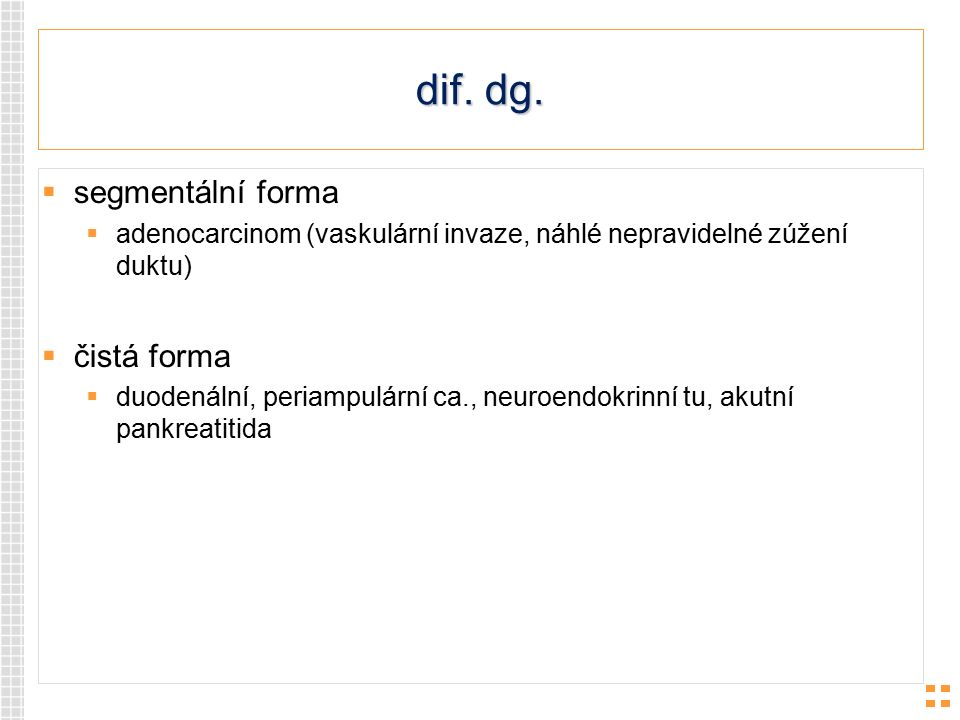 dif. dg. segmentální forma čistá forma
