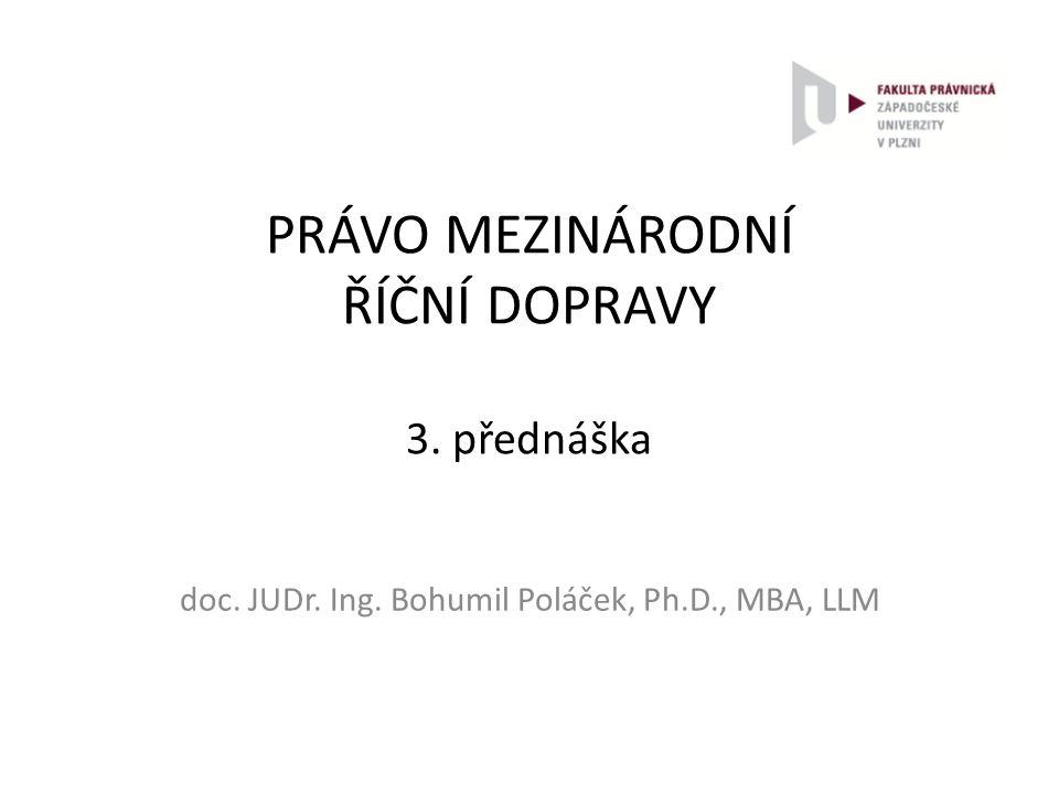 PRÁVO MEZINÁRODNÍ ŘÍČNÍ DOPRAVY 3. přednáška