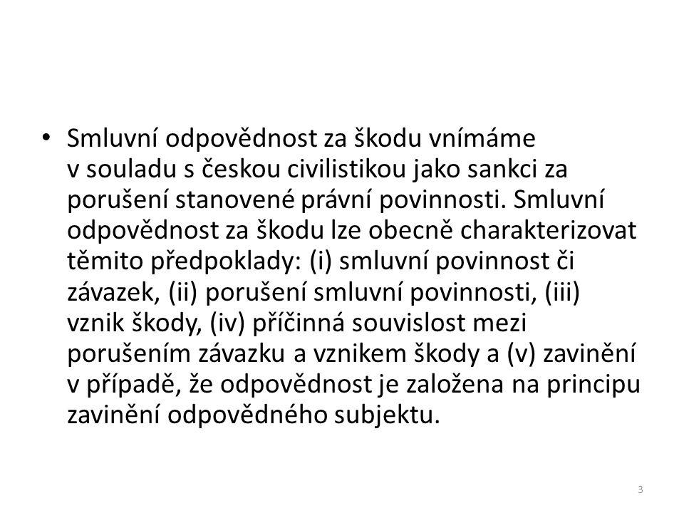 Smluvní odpovědnost za škodu vnímáme v souladu s českou civilistikou jako sankci za porušení stanovené právní povinnosti.