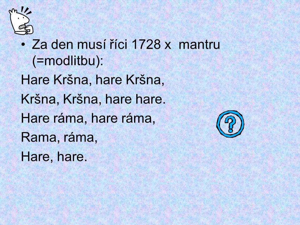 Za den musí říci 1728 x mantru (=modlitbu):