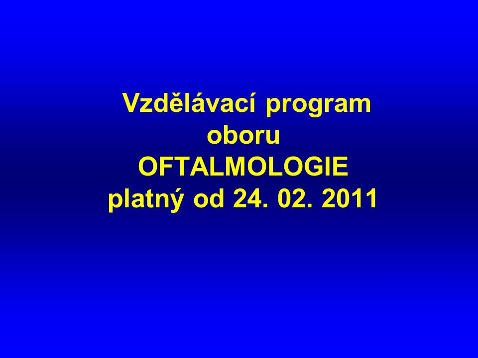 Vzdělávací program oboru OFTALMOLOGIE platný od 24. 02. 2011