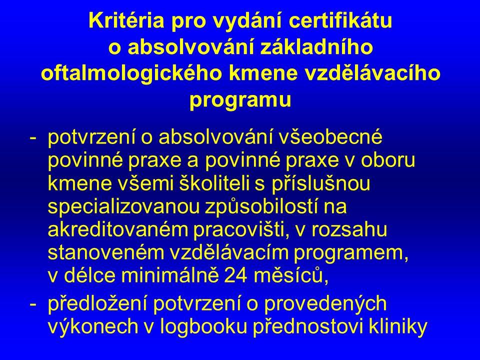Kritéria pro vydání certifikátu o absolvování základního oftalmologického kmene vzdělávacího programu
