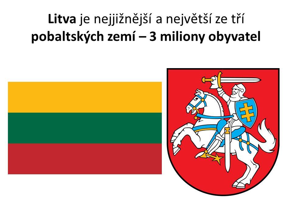 Litva je nejjižnější a největší ze tří pobaltských zemí – 3 miliony obyvatel