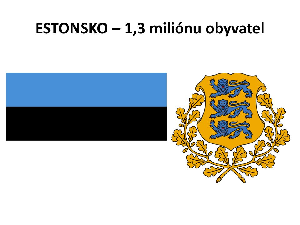 ESTONSKO – 1,3 miliónu obyvatel