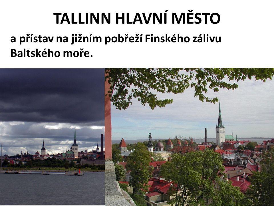 TALLINN HLAVNÍ MĚSTO a přístav na jižním pobřeží Finského zálivu Baltského moře.