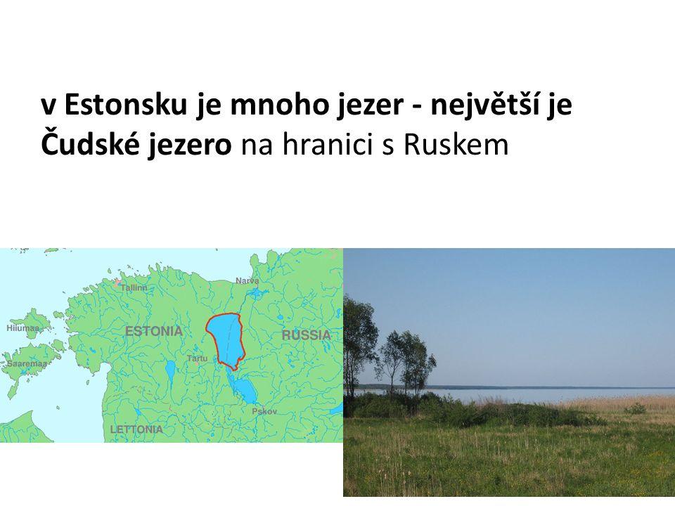 v Estonsku je mnoho jezer - největší je Čudské jezero na hranici s Ruskem