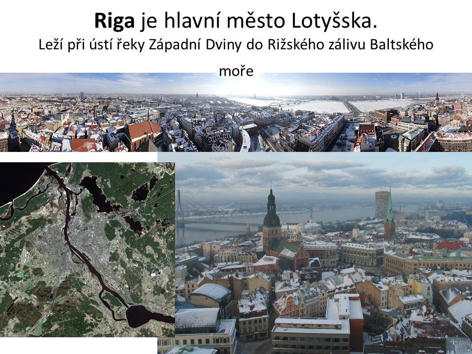 Riga je hlavní město Lotyšska