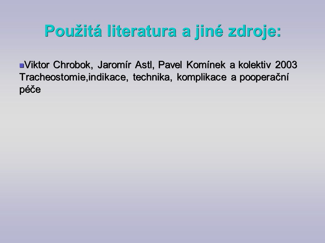 Použitá literatura a jiné zdroje: