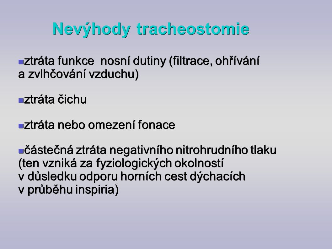 Nevýhody tracheostomie