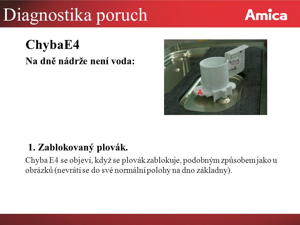 Diagnostika poruch ChybaE4 Na dně nádrže není voda: