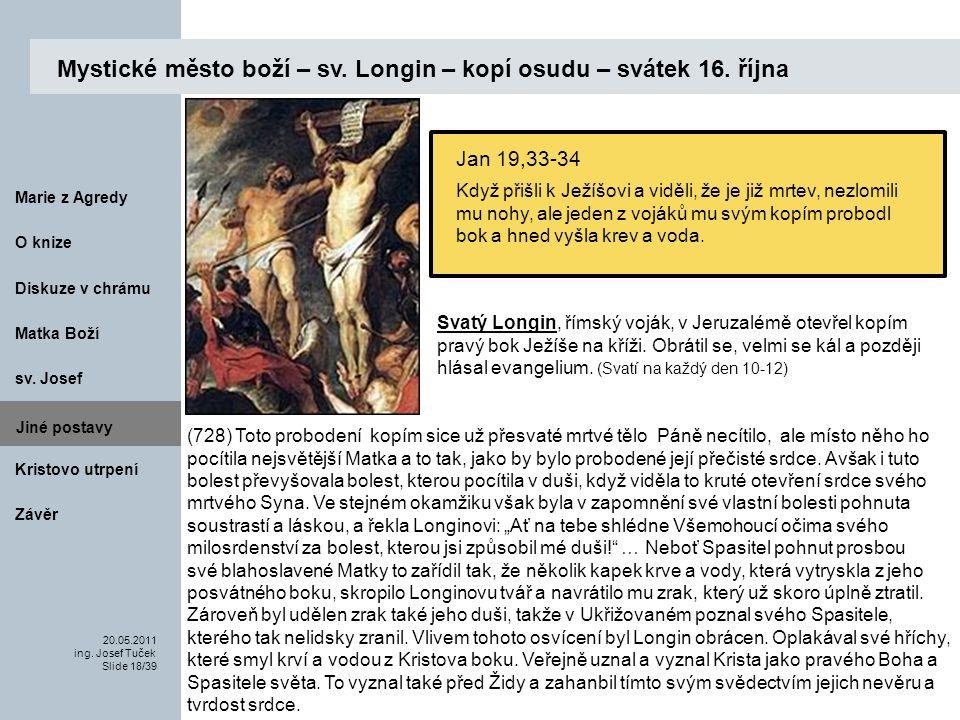 Mystické město boží – sv. Longin – kopí osudu – svátek 16. října