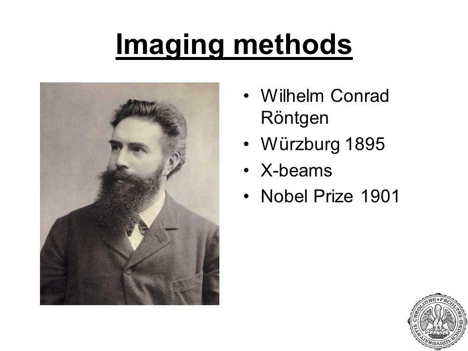 Imaging methods Wilhelm Conrad Röntgen Würzburg 1895 X-beams