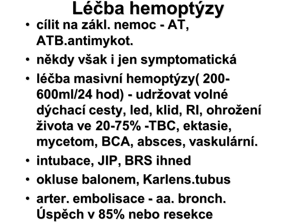 Léčba hemoptýzy cílit na zákl. nemoc - AT, ATB.antimykot.