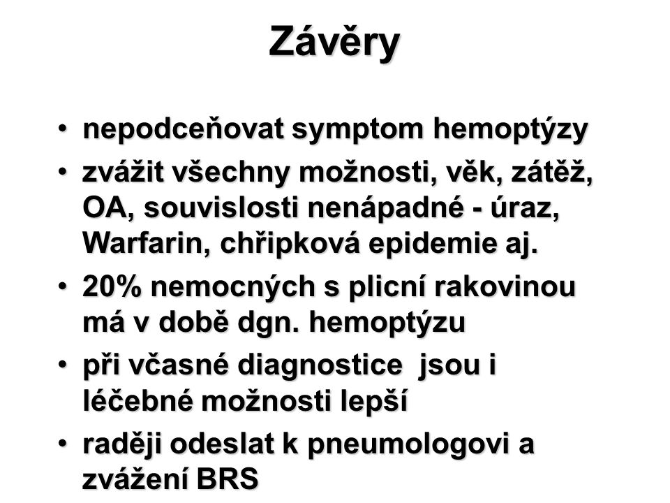 Závěry nepodceňovat symptom hemoptýzy