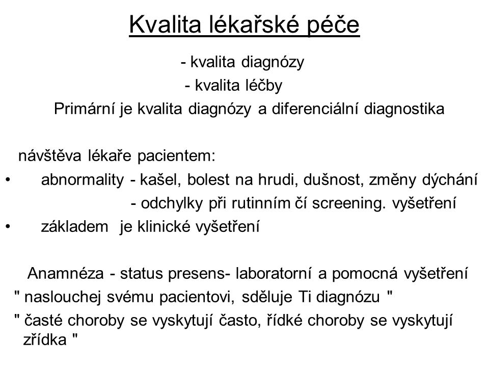 Primární je kvalita diagnózy a diferenciální diagnostika