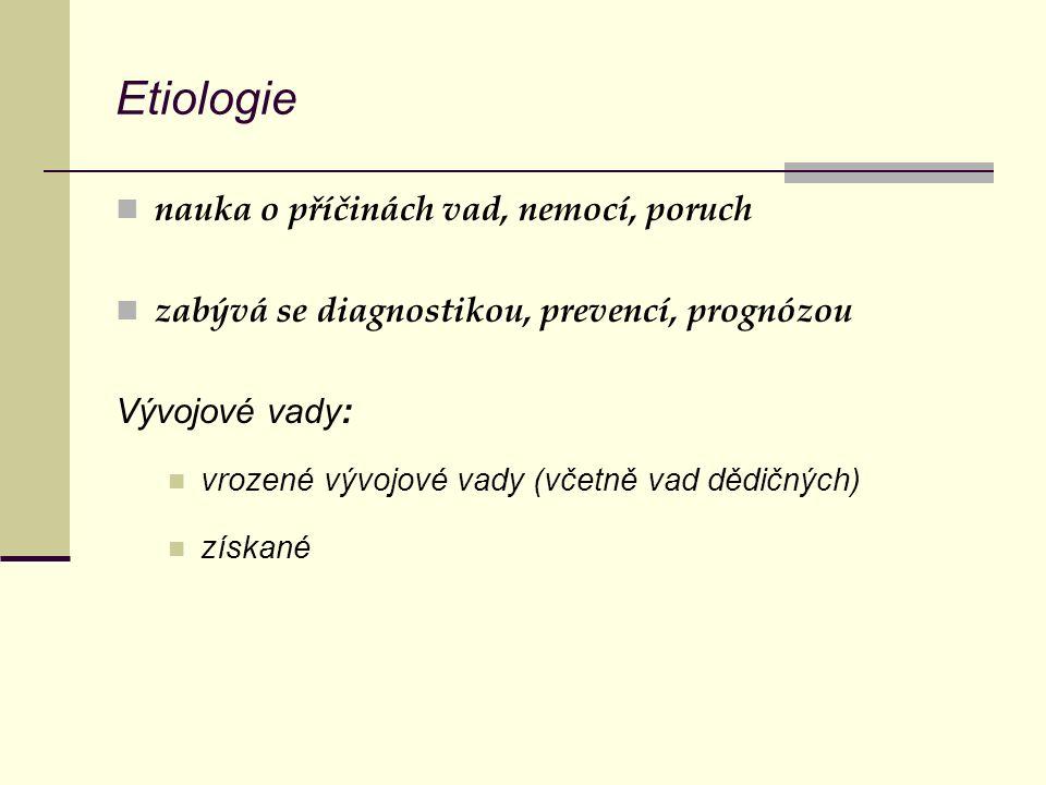 Etiologie nauka o příčinách vad, nemocí, poruch