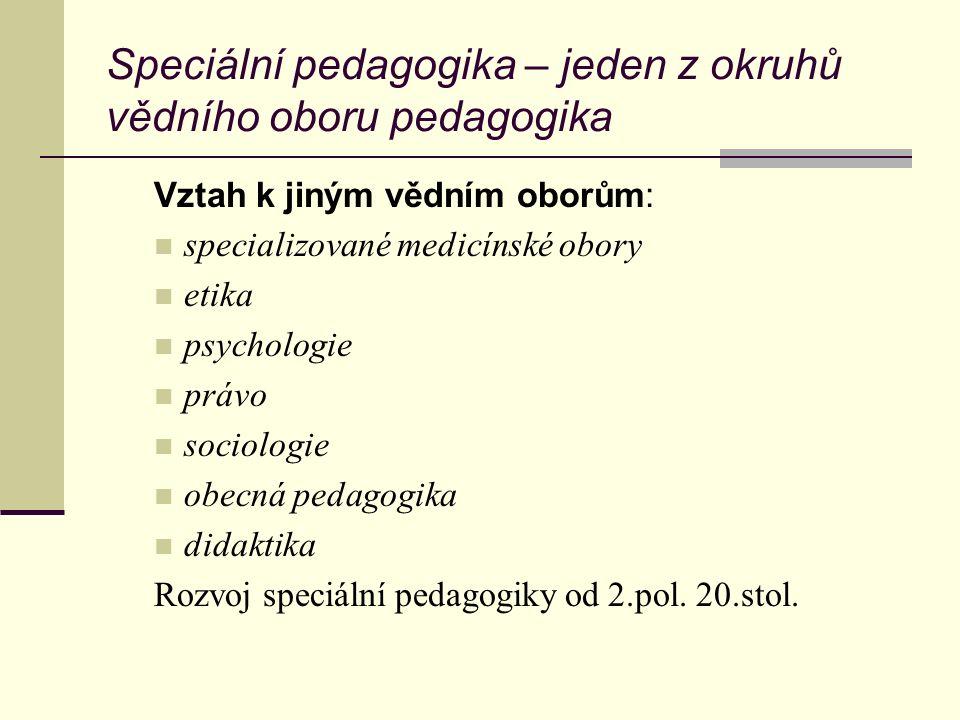 Speciální pedagogika – jeden z okruhů vědního oboru pedagogika