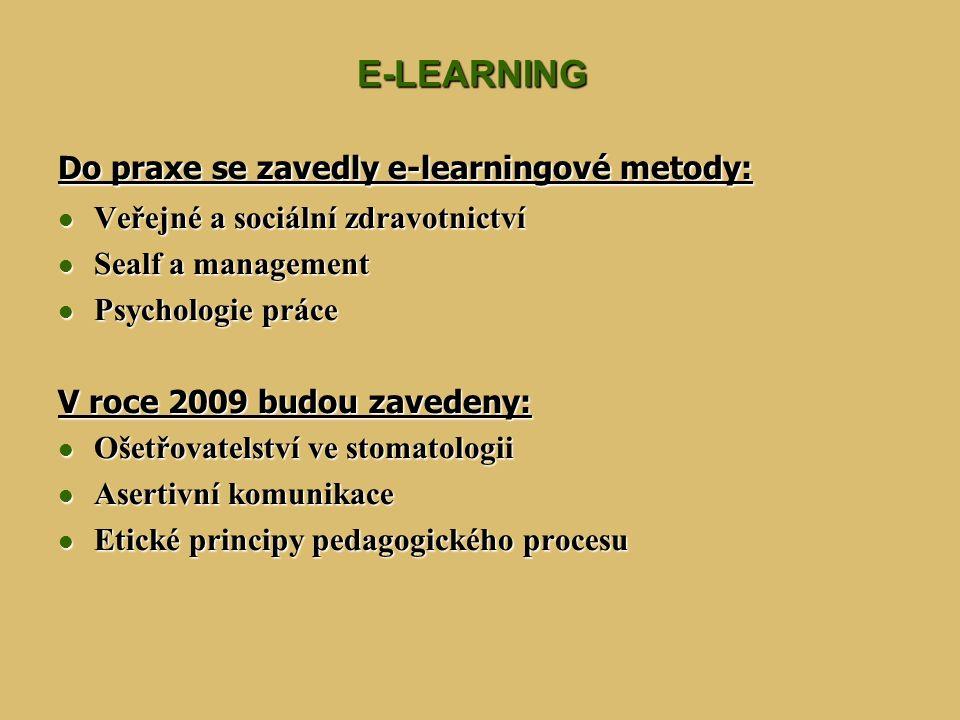 E-LEARNING Do praxe se zavedly e-learningové metody: