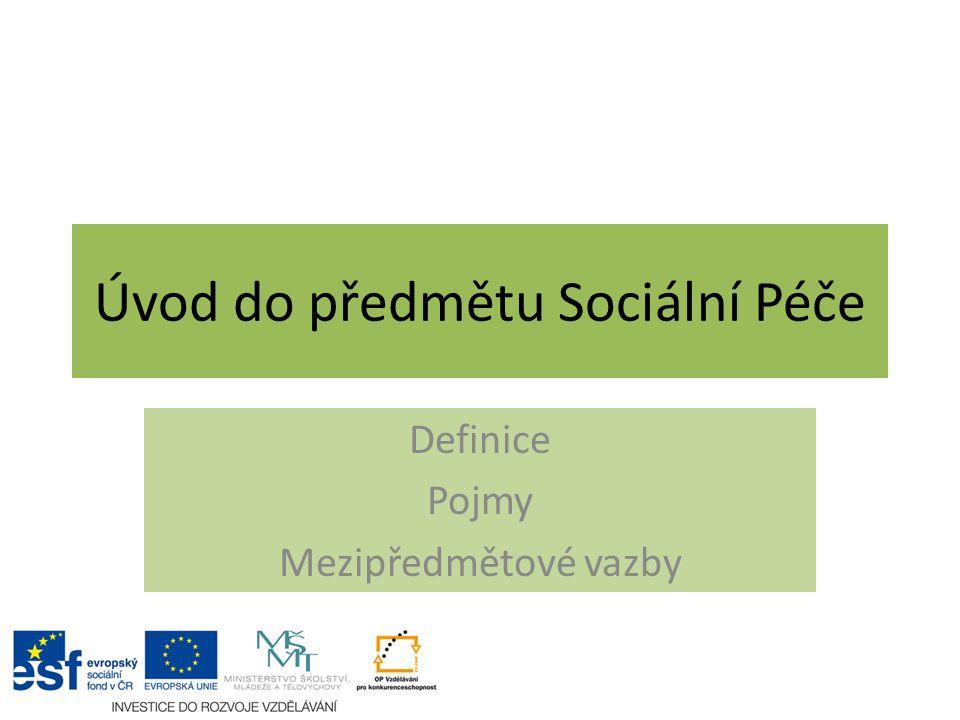 Úvod do předmětu Sociální Péče
