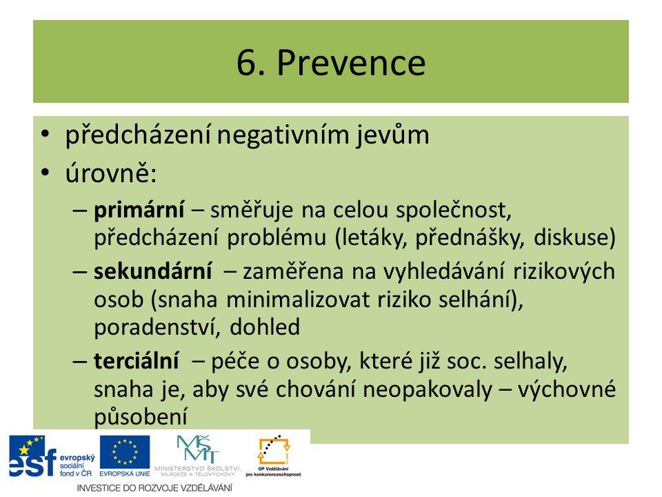 6. Prevence předcházení negativním jevům úrovně:
