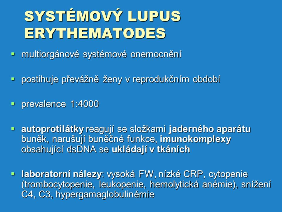 SYSTÉMOVÝ LUPUS ERYTHEMATODES
