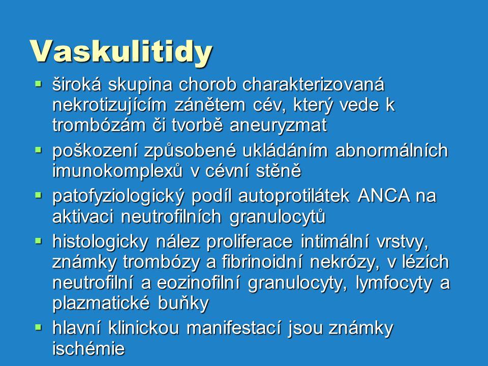 Vaskulitidy široká skupina chorob charakterizovaná nekrotizujícím zánětem cév, který vede k trombózám či tvorbě aneuryzmat.