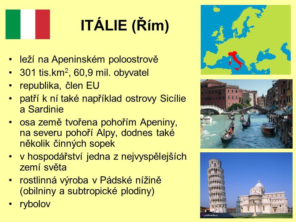 ITÁLIE (Řím) leží na Apeninském poloostrově
