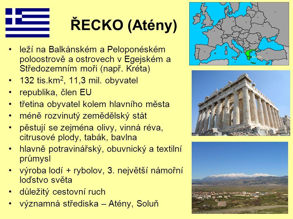 ŘECKO (Atény) leží na Balkánském a Peloponéském poloostrově a ostrovech v Egejském a Středozemním moři (např. Kréta)