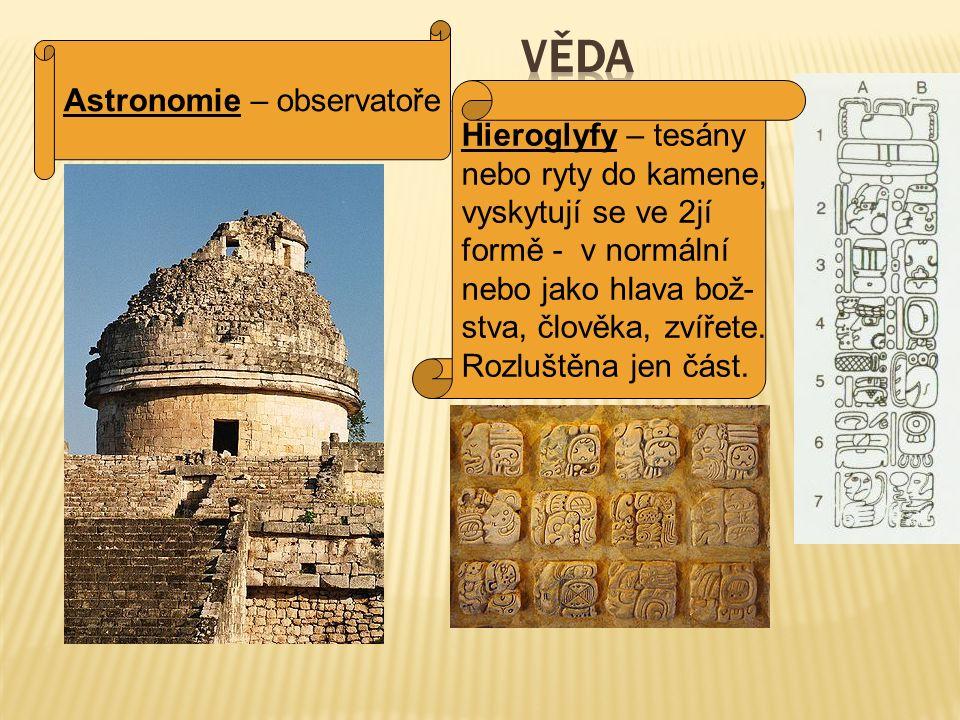 Věda Astronomie – observatoře Hieroglyfy – tesány nebo ryty do kamene,