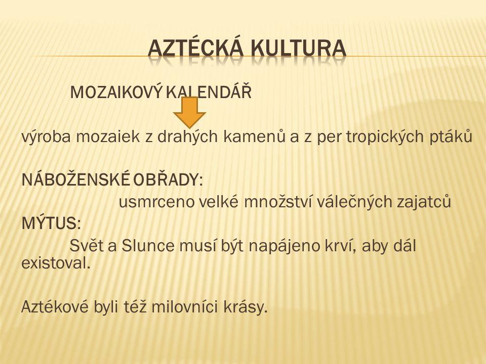 AZTÉCKÁ KULTURA MOZAIKOVÝ KALENDÁŘ
