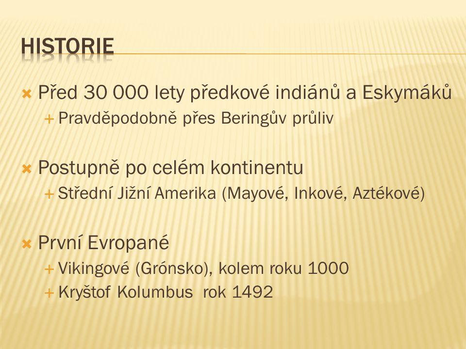 Historie Před 30 000 lety předkové indiánů a Eskymáků